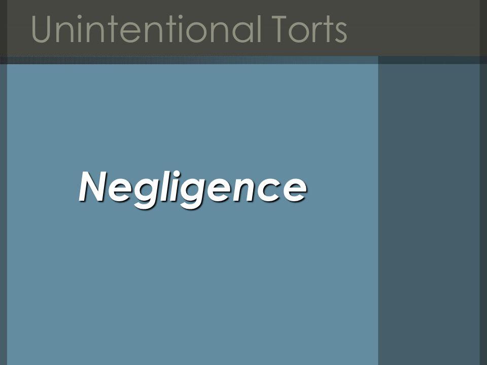 Unintentional TortsNegligence