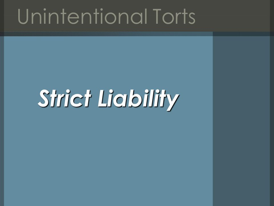 Unintentional Torts Strict Liability