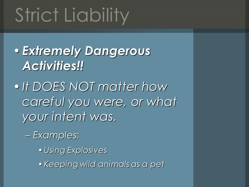 Strict Liability Extremely Dangerous Activities!. Extremely Dangerous Activities!.