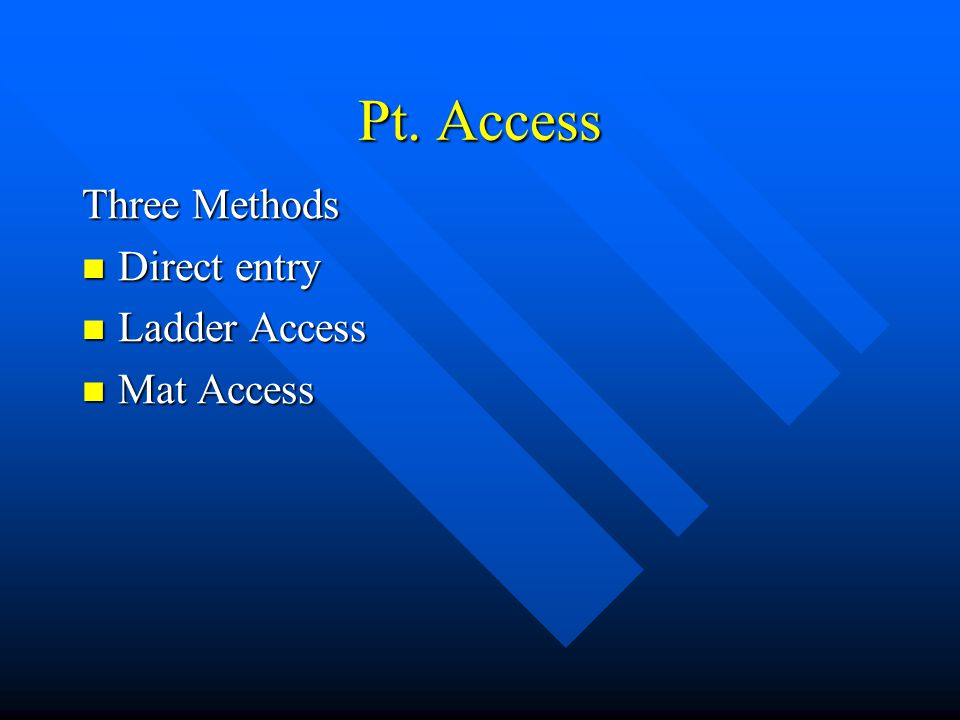 Pit extraction Steps S.T.O.P. (already discussed) S.T.O.P. (already discussed) Pt. Access Pt. Access Pit Entry Pit Entry PT immobilization PT immobili