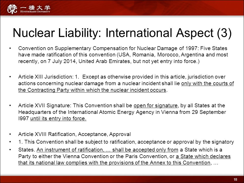 Nuclear Liability: International Aspect (3) Convention on Supplementary Compensation for Nuclear Damage of 1997: Five States have made ratification of