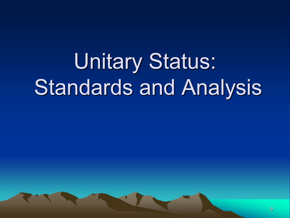 9 Unitary Status: Standards and Analysis