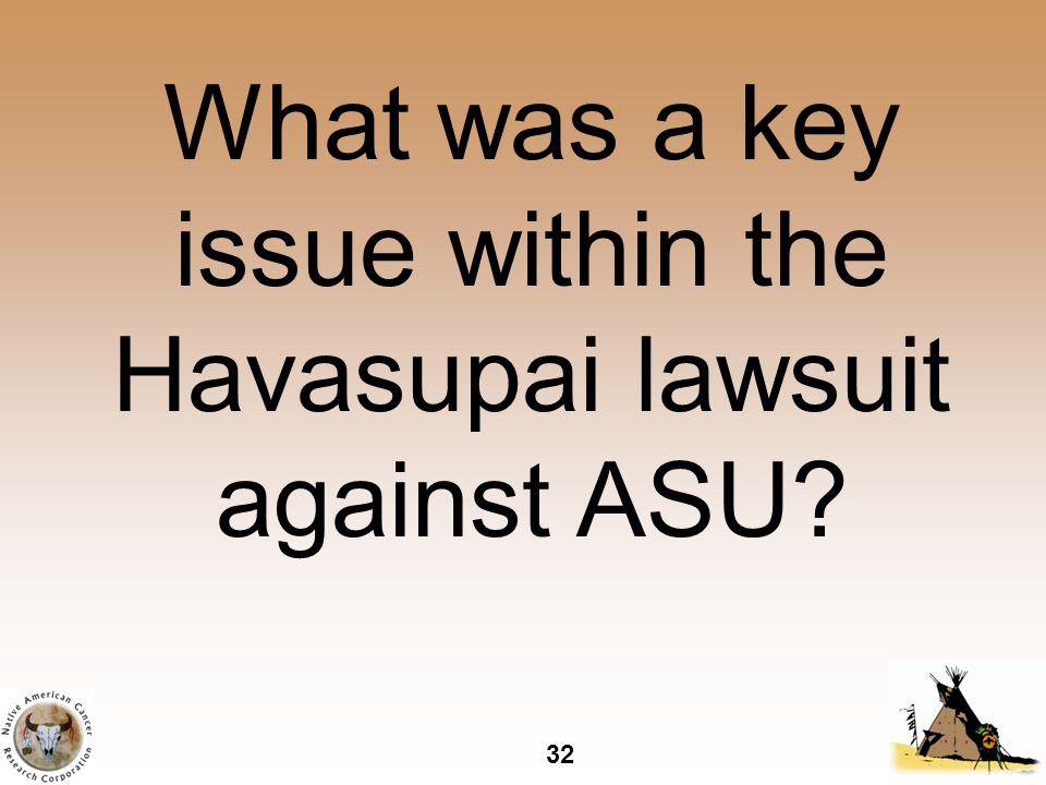 32 What was a key issue within the Havasupai lawsuit against ASU
