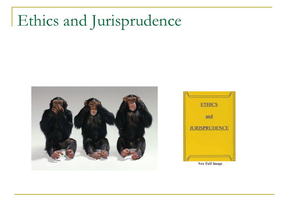 Ethics and Jurisprudence