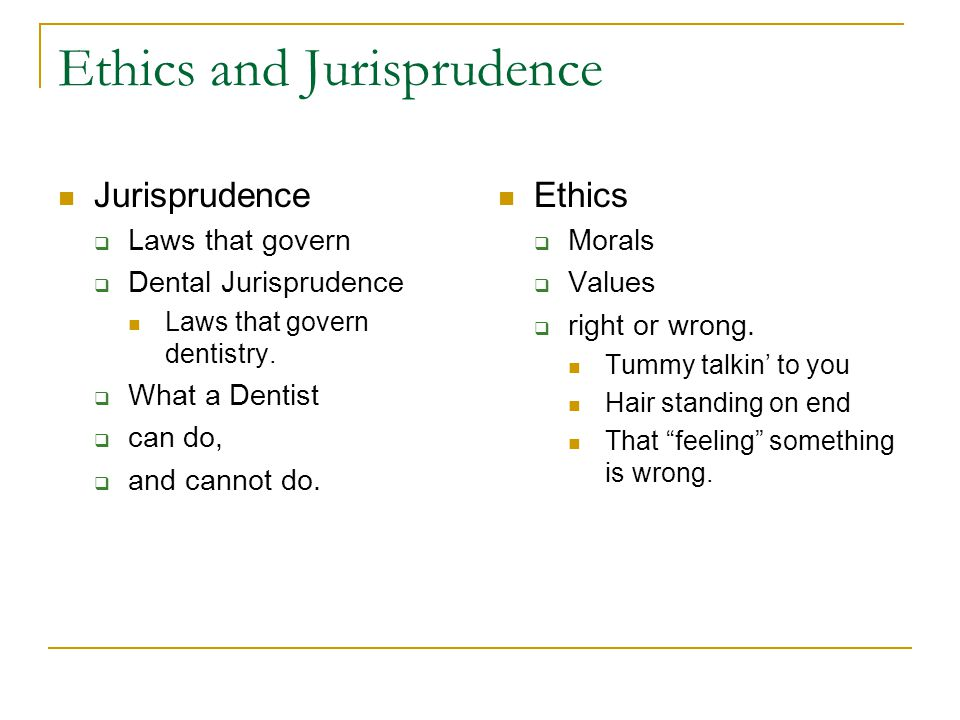 Jurisprudence  Laws that govern  Dental Jurisprudence Laws that govern dentistry.
