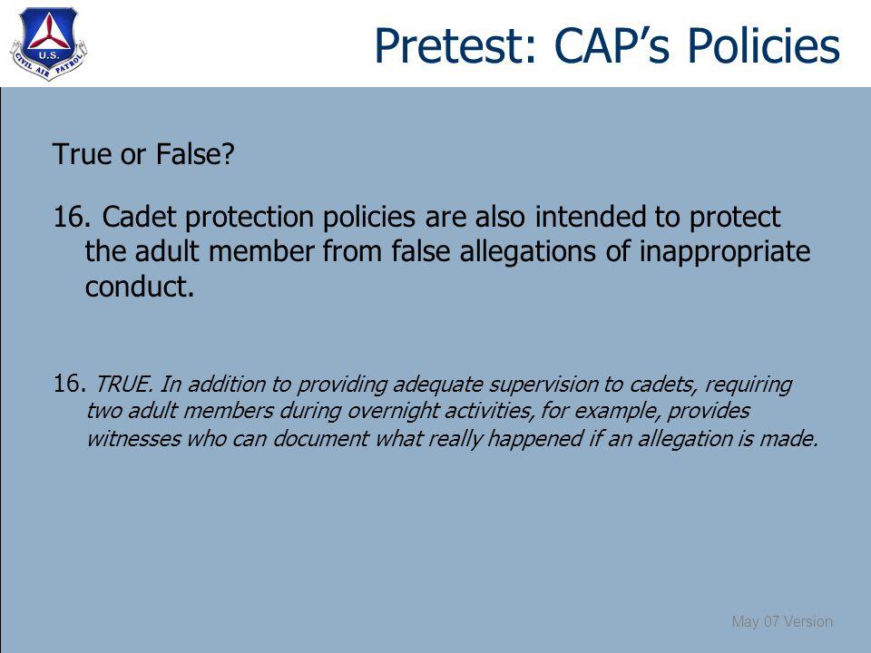 May 07 Version Pretest: CAP's Policies True or False.