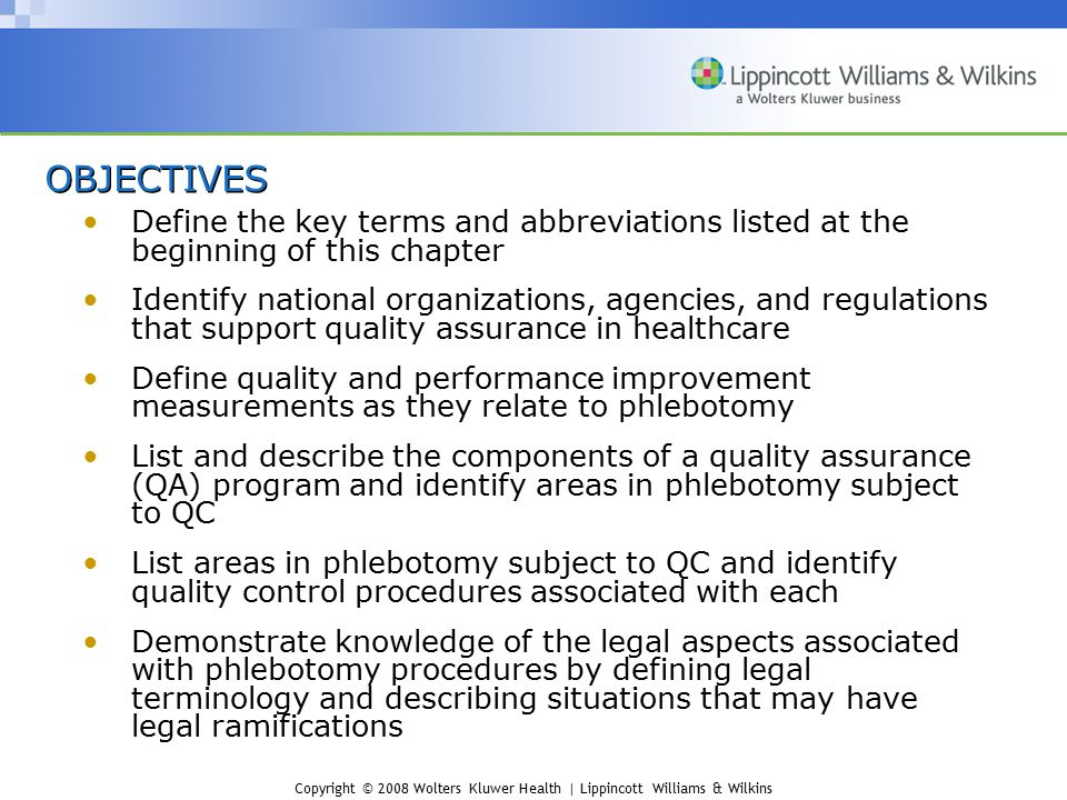 Copyright © 2008 Wolters Kluwer Health | Lippincott Williams & Wilkins OBJECTIVES Define the key terms and abbreviations listed at the beginning of th
