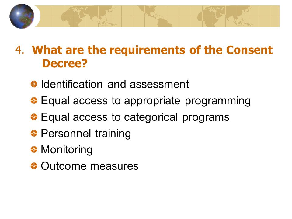 4. What are the requirements of the Consent Decree.