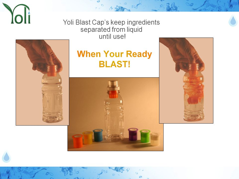 Yoli Blast Cap's keep ingredients separated from liquid until use!
