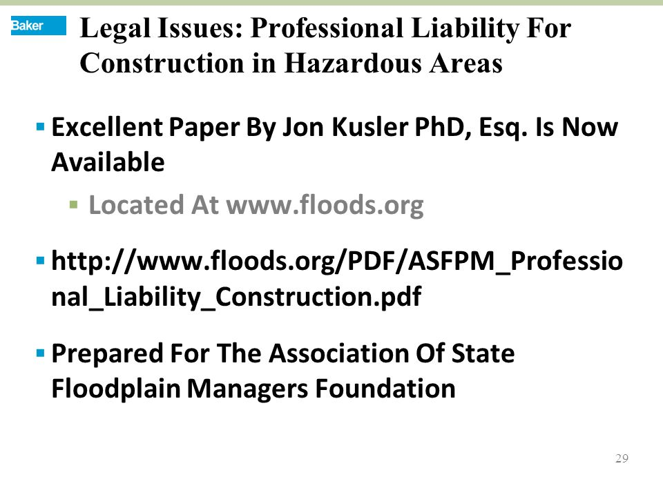 29 Legal Issues: Professional Liability For Construction in Hazardous Areas  Excellent Paper By Jon Kusler PhD, Esq.