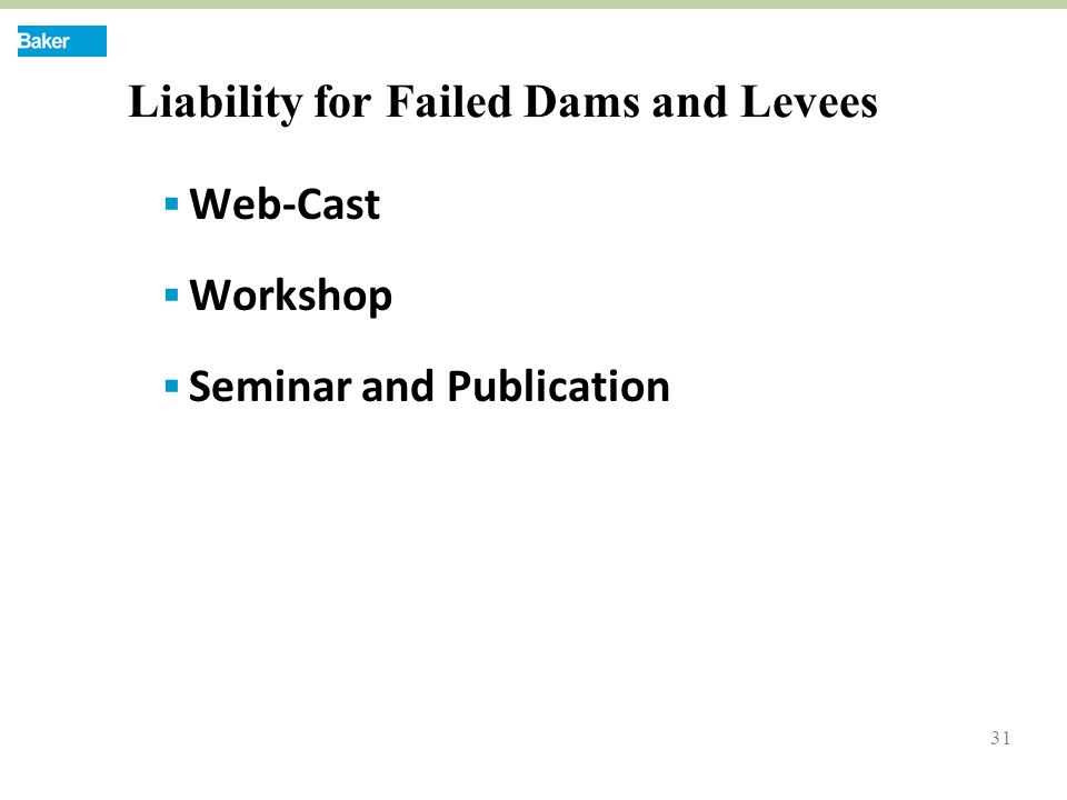 31 Liability for Failed Dams and Levees  Web-Cast  Workshop  Seminar and Publication