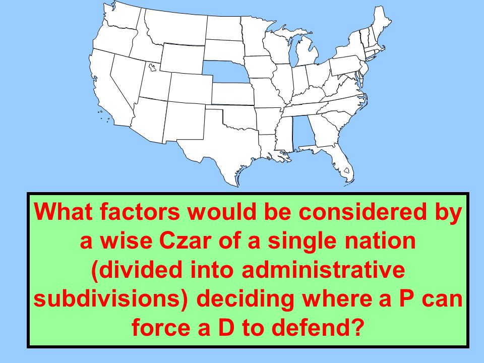 Reasonableness Map What factors would be considered by a wise Czar of a single nation (divided into administrative subdivisions) deciding where a P ca