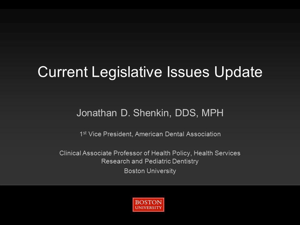 Current Legislative Issues Update Jonathan D.