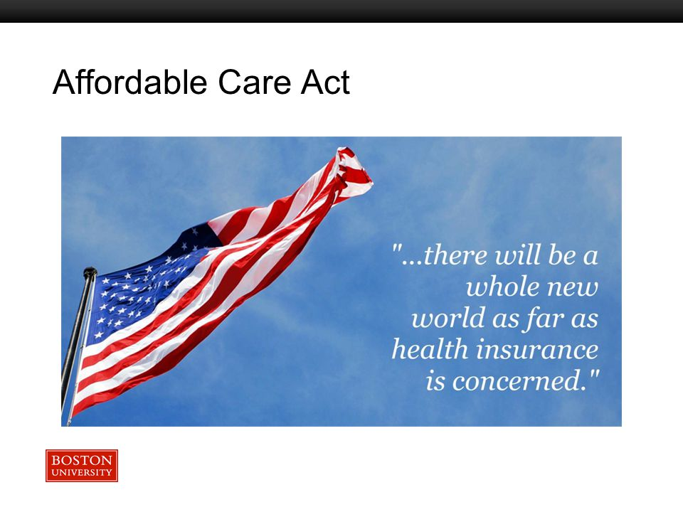Boston University Slideshow Title Goes Here Affordable Care Act