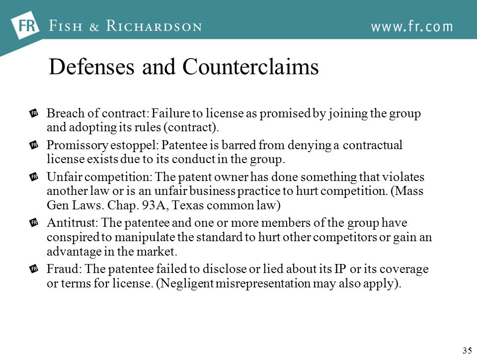 35 Defenses and Counterclaims Breach of contract: Failure to license as promised by joining the group and adopting its rules (contract).