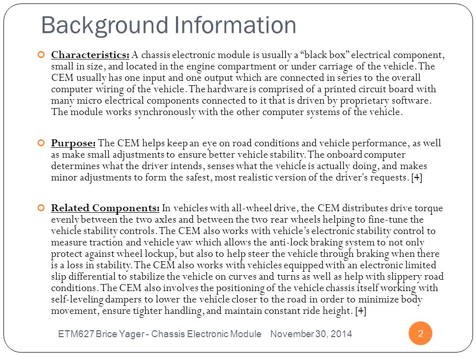 """Background Information ETM627 Brice Yager - Chassis Electronic Module November 30, 2014 2 Characteristics: A chassis electronic module is usually a """"b"""
