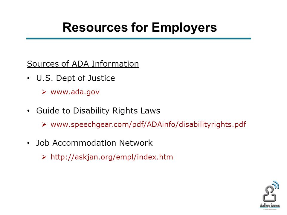 Resources for Employers Pre proactive versus reactive Accommodations are generally inexpensive.