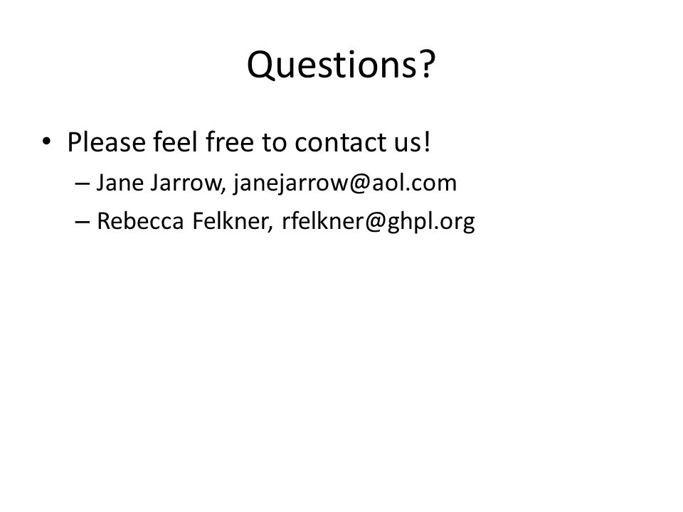 Questions. Please feel free to contact us.
