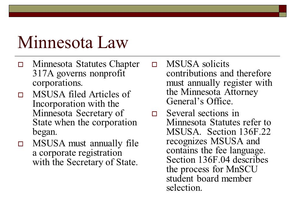 Minnesota Law  Minnesota Statutes Chapter 317A governs nonprofit corporations.