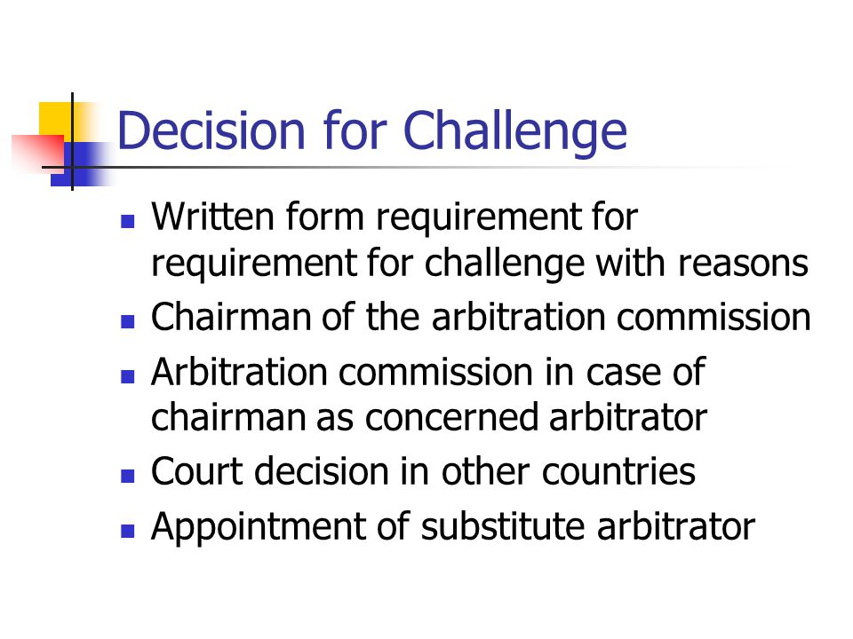 Decision for Challenge Written form requirement for requirement for challenge with reasons Chairman of the arbitration commission Arbitration commissi