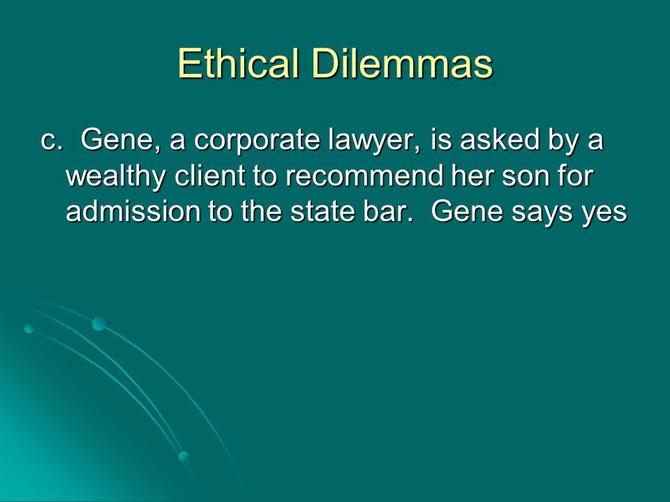 Ethical Dilemmas c.