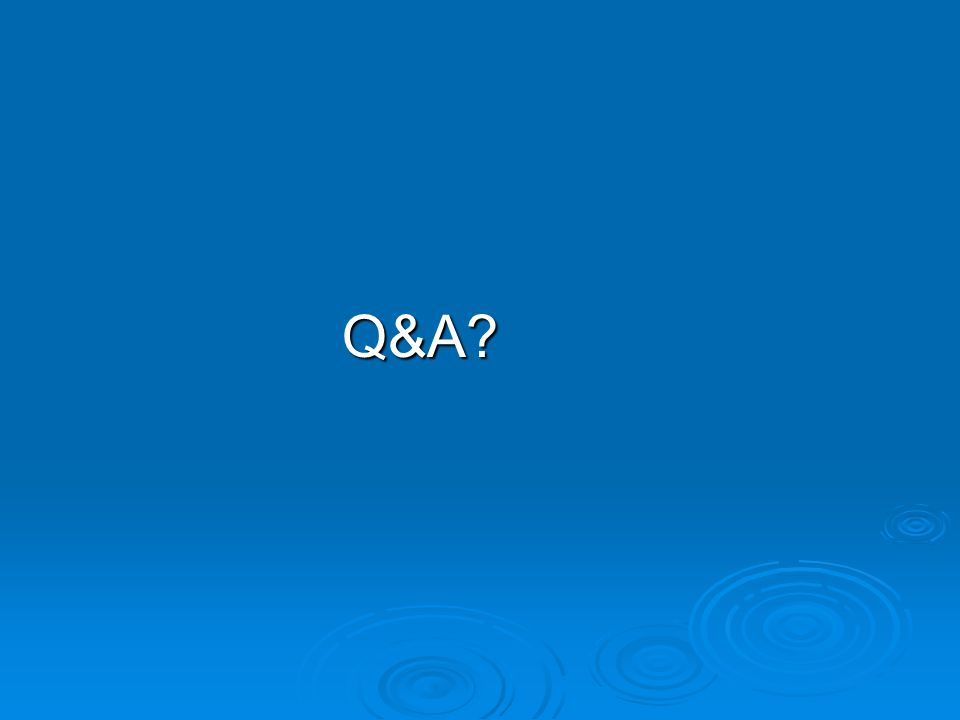 Q&A? Q&A?