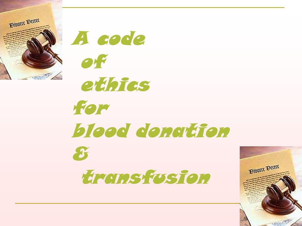 A code of ethics for blood donation & transfusion