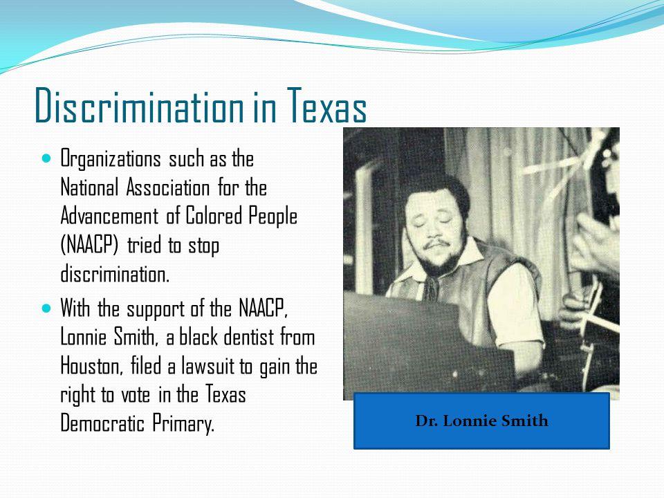 Discrimination in Texas In the 1944 case Smith v.Allwright, the U.S.