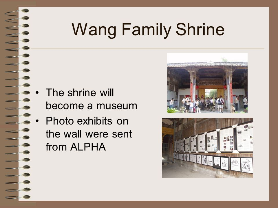 Wang Family Shrine The shrine will become a museum Photo exhibits on the wall were sent from ALPHA
