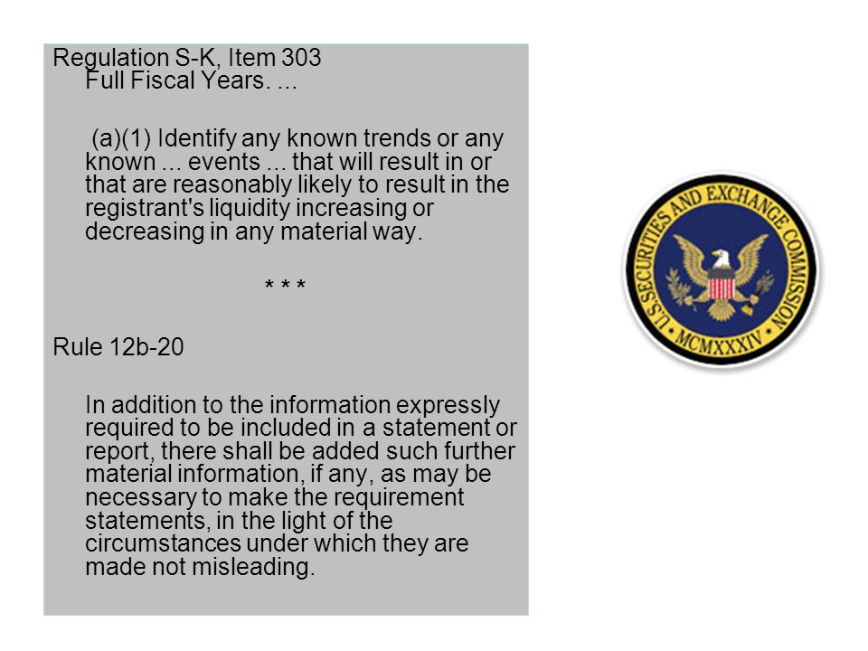 Regulation S-K, Item 303 Full Fiscal Years.... (a)(1) Identify any known trends or any known...
