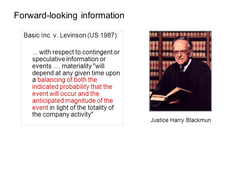 Forward-looking information Basic Inc. v. Levinson (US 1987):...