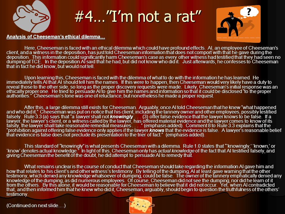 #4… I'm not a rat Analysis of Cheeseman's ethical dilemma… Here, Cheeseman is faced with an ethical dilemma which could have profound effects.