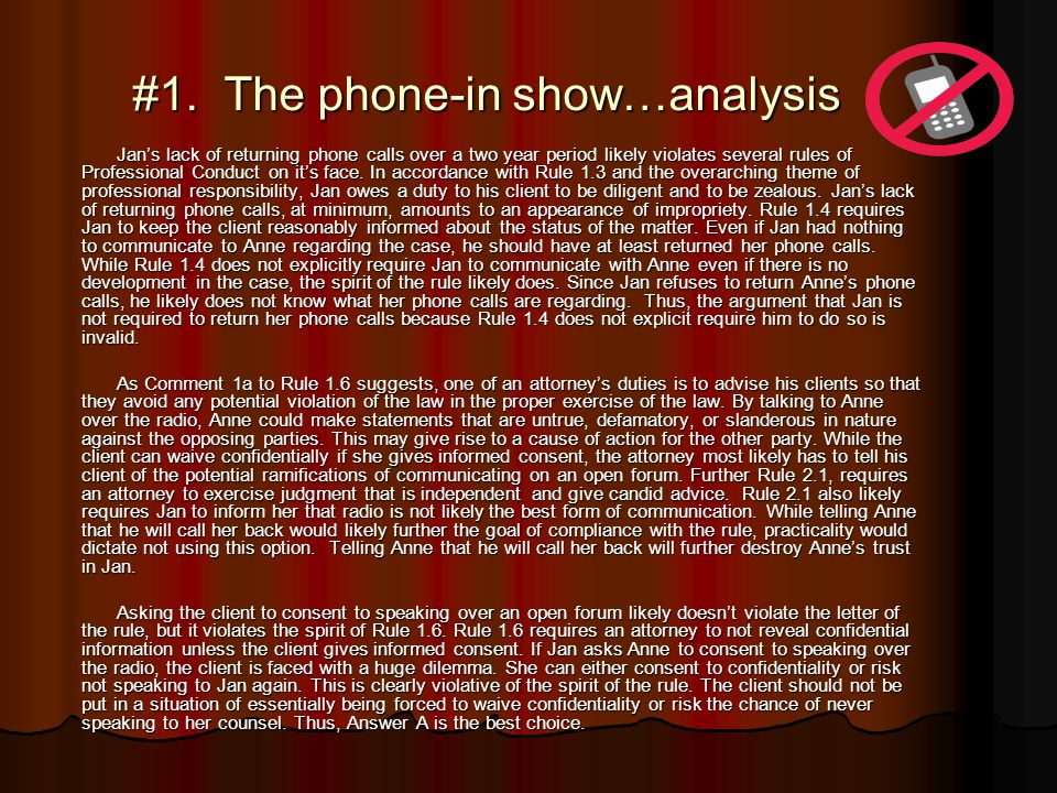 #1. The phone-in show…analysis Jan's lack of returning phone calls over a two year period likely violates several rules of Professional Conduct on it'
