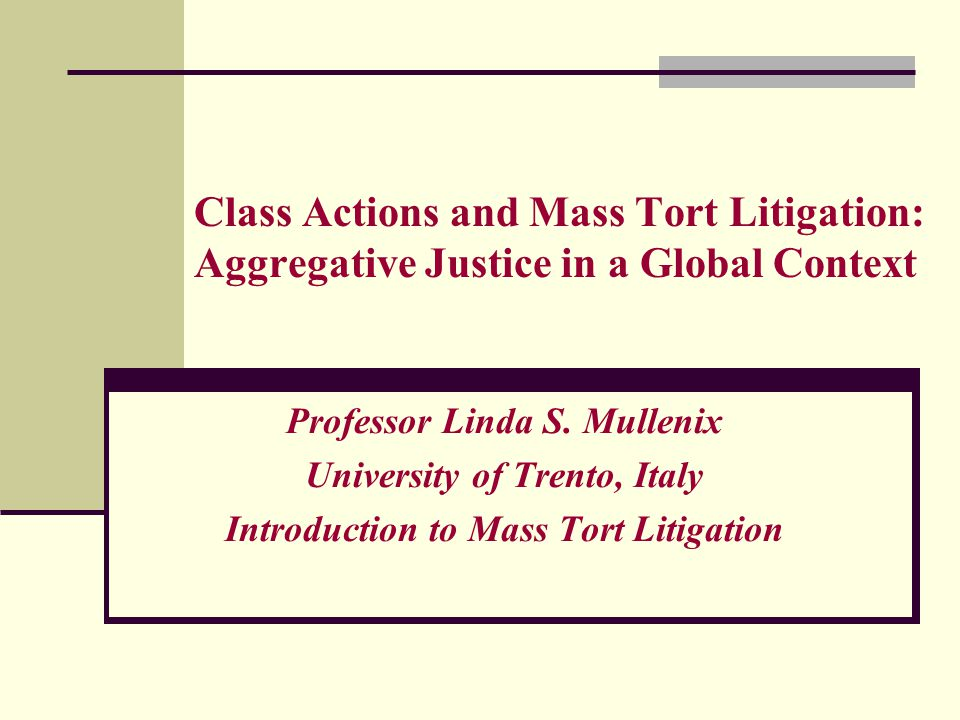 Questions What is a mass tort litigation.What are the characteristics of mass tort litigation.