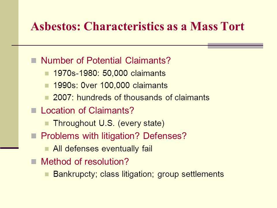 Asbestos: Characteristics as a Mass Tort Number of Potential Claimants.