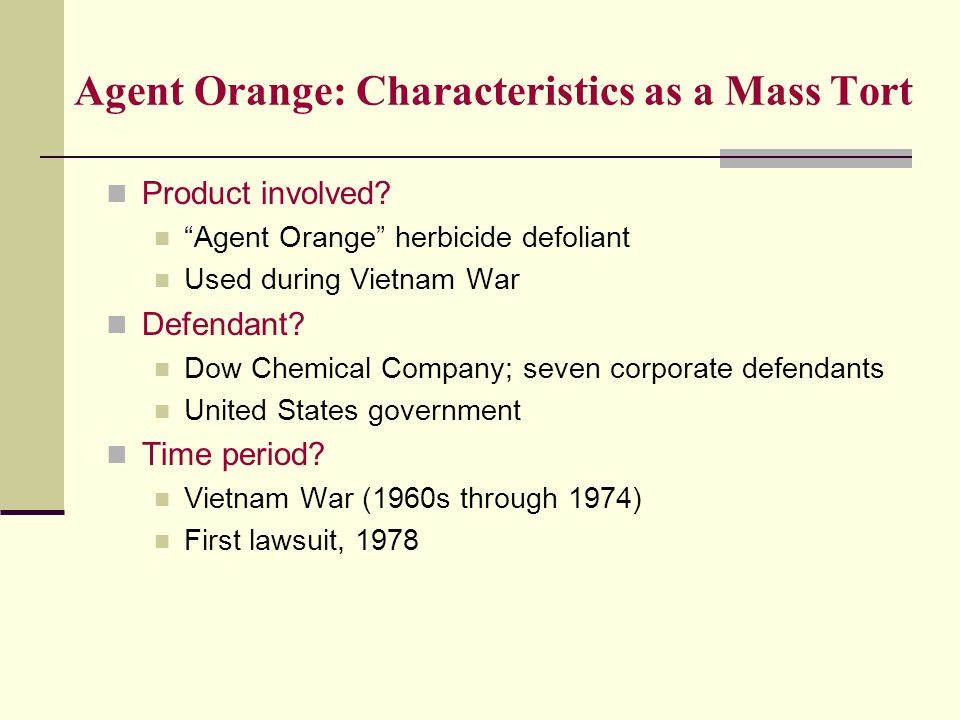 Agent Orange: Characteristics as a Mass Tort Product involved.