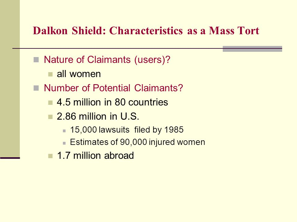 Dalkon Shield: Characteristics as a Mass Tort Location of Claimants.