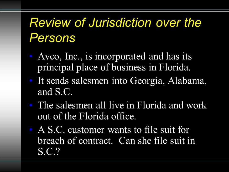 Review of Jurisdiction over the Persons Avco, Inc., is incorporated and has its principal place of business in Florida. It sends salesmen into Georgia