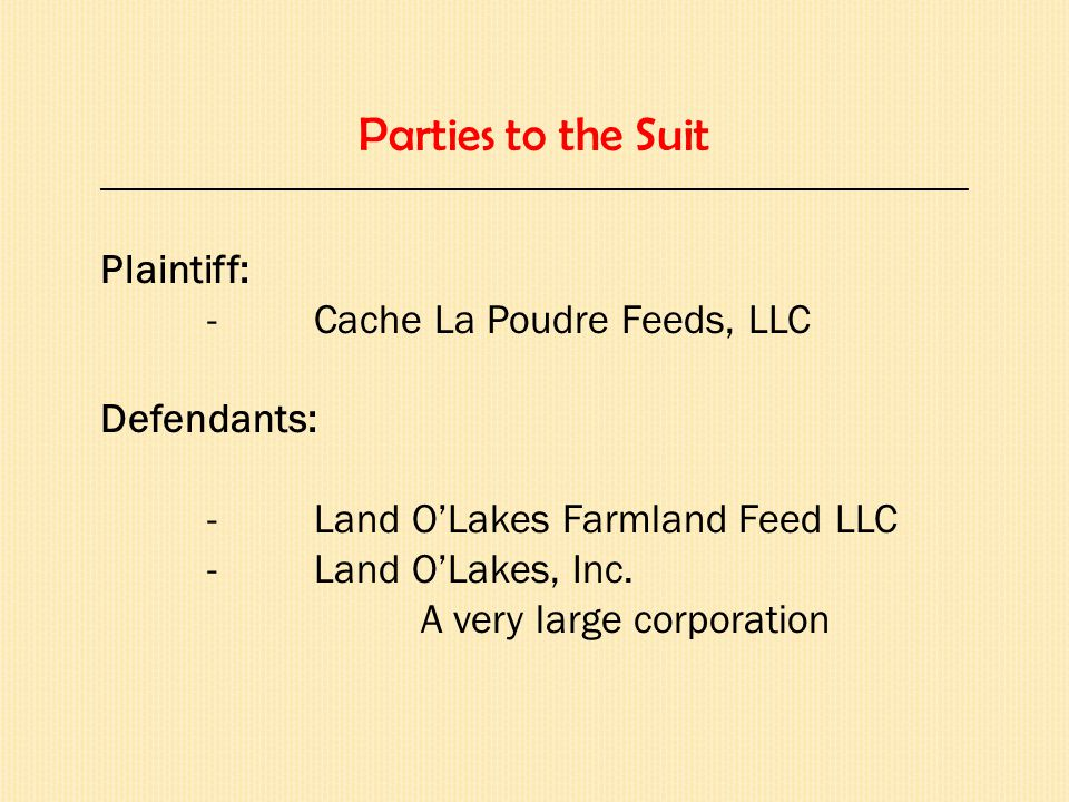 Facts _________________________________________________________________  This action is an intellectual property dispute  Cache La Poudre created the product line PROFILE  Land O'Lakes allegedly began using the same name  Cache La Poudre sued  The parties engaged in several discovery disputes