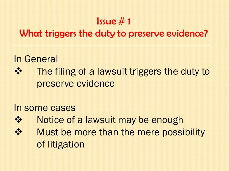 Issue # 1 What triggers the duty to preserve evidence.