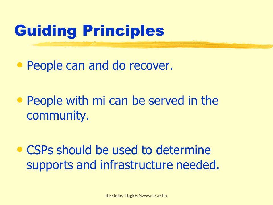 Disability Rights Network of PA Guiding Principles People can and do recover.