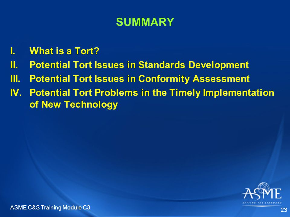 ASME C&S Training Module C3 23 SUMMARY I.What is a Tort.