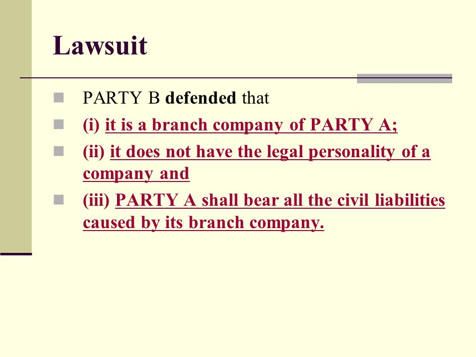 Points in Issue Which party do you stand for.Can a branch company be a subject of litigation.