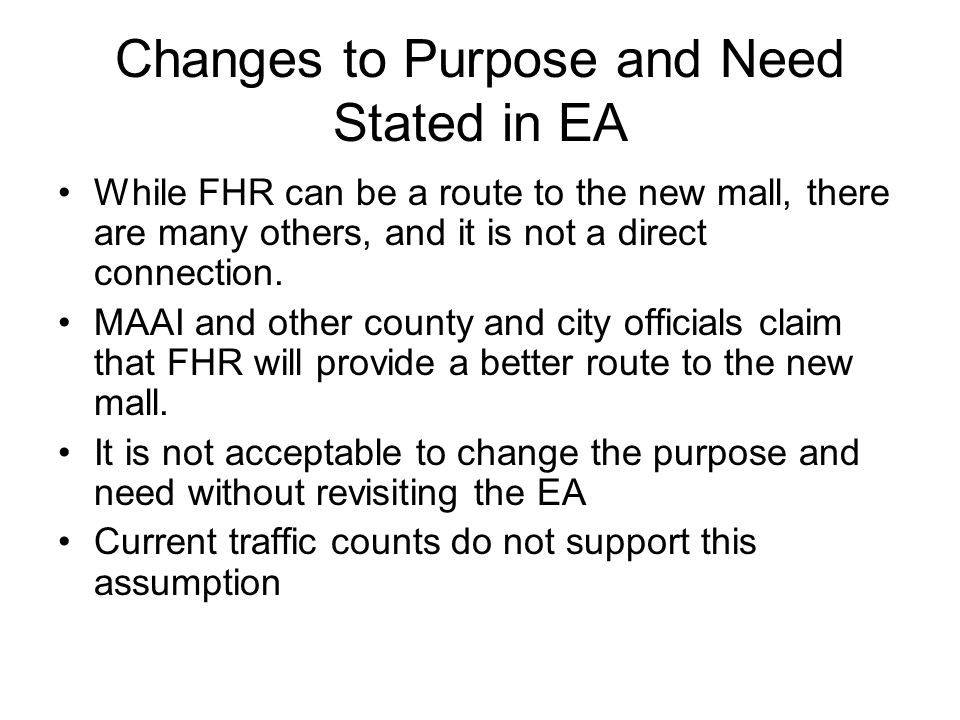 Changes to Purpose and Need Stated in EA While FHR can be a route to the new mall, there are many others, and it is not a direct connection.