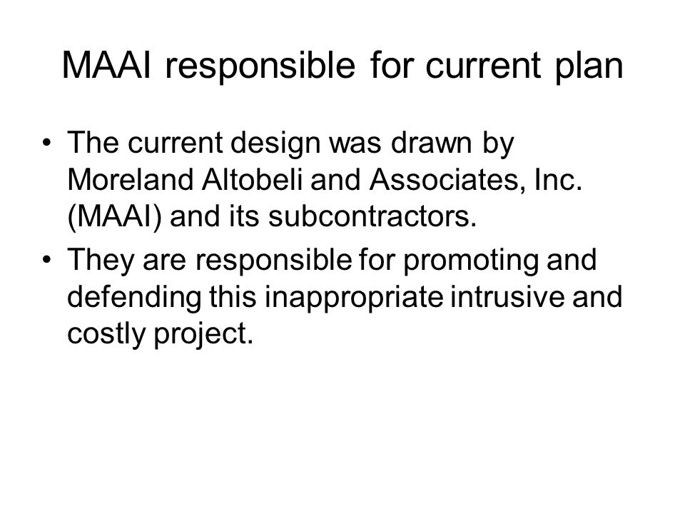 MAAI responsible for current plan The current design was drawn by Moreland Altobeli and Associates, Inc.