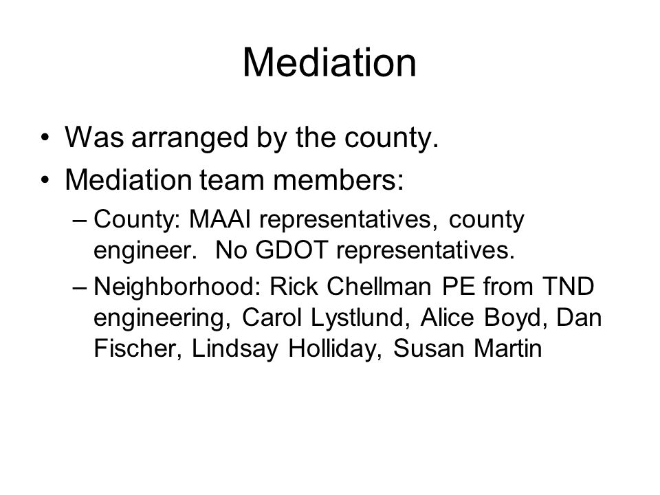 Mediation Was arranged by the county.