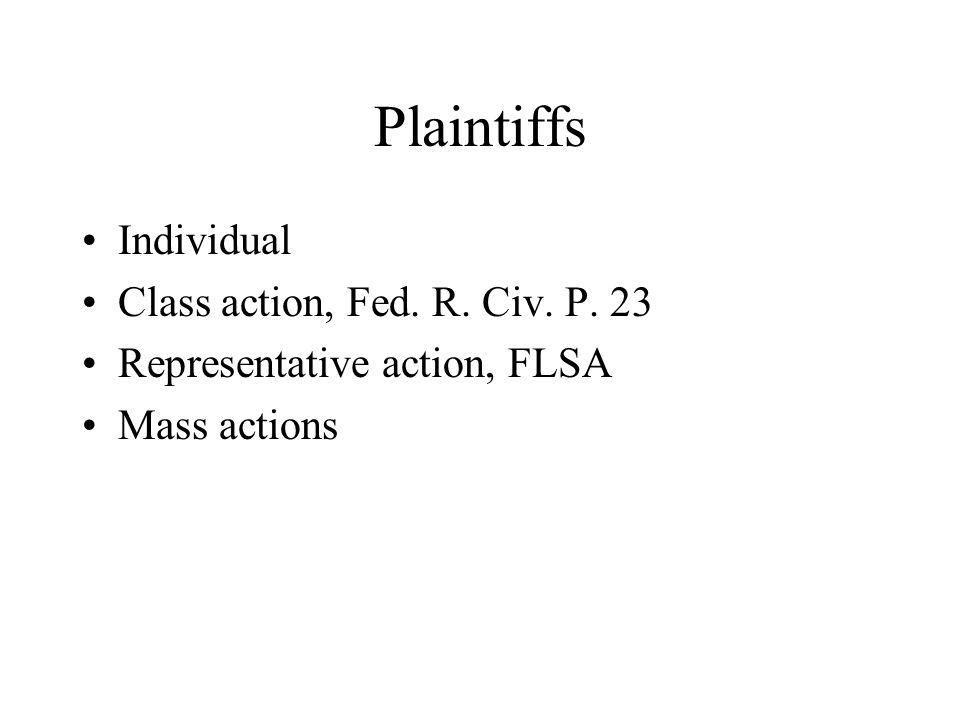 Plaintiffs Individual Class action, Fed. R. Civ. P. 23 Representative action, FLSA Mass actions