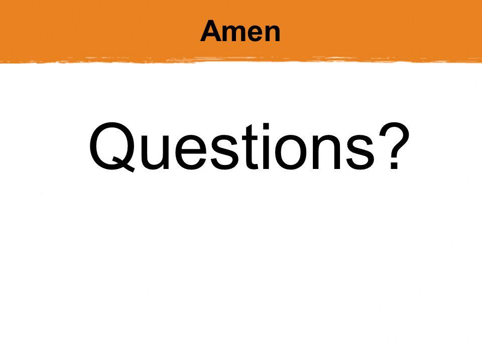 Amen Questions?