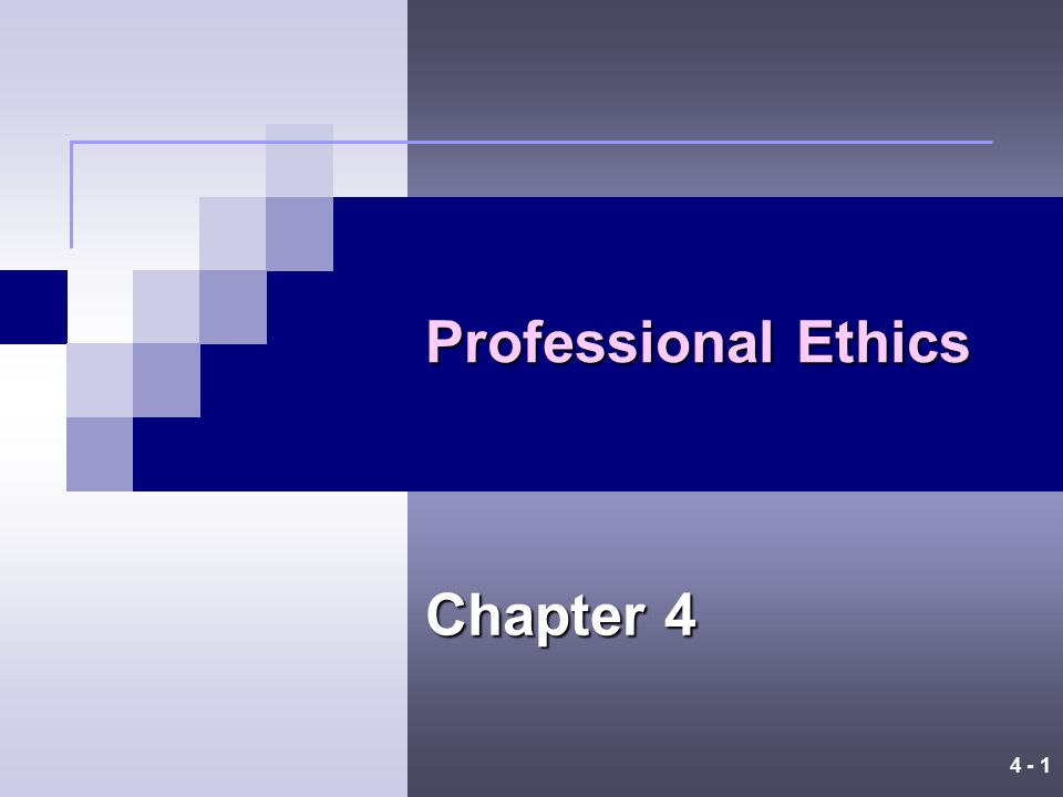 4 - 1 Professional Ethics Chapter 4