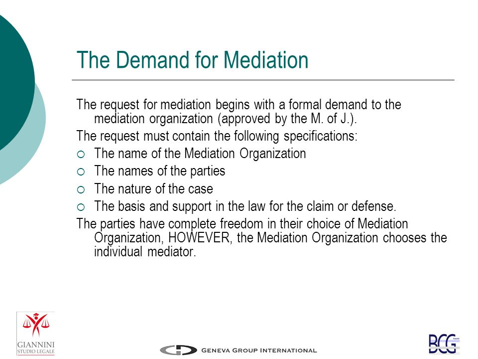 The request for mediation begins with a formal demand to the mediation organization (approved by the M.